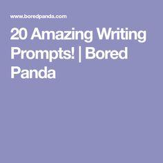 20 Amazing Writing Prompts! | Bored Panda