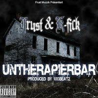 Deutscher Untergrund Rap:  ARTIST: Frust & K-FikTITEL: UntherapierbarGENRE: ...