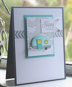 Absolutely Darling Happy Camper card by TE Fan Rosemary Dennis. Goodbye Cards, Camping Cards, Retirement Cards, Paper Cards, 3d Cards, Card Maker, Masculine Cards, Cute Cards, Creative Cards