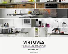 Design Kitchen. From idea to result. www.virtuves.lv