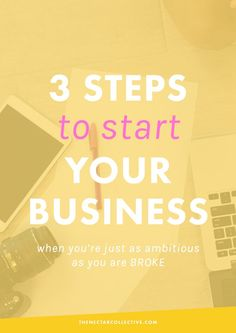 3 Steps To Starting Your Business When You're Just As Ambitious As You Are Broke | Creative entrepreneurs, bloggers, and small biz owners? Are you having trouble getting started because you feel like you need more money? Check out these tips for starting a business on a BUDGET.