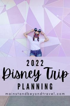 How-To Plan a 2022 Disney World Trip – Disney Planning Tools For Your Magical Vacation.