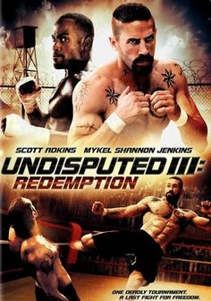 Undisputed III: Redemption (2010) Isaac Florentine is back to direct the third film in the Undisputed series, this time following Uri Boyka (British martial artist Scott Adkins) inside the toughest prison in the world to watch him do battle in one of the most lethal competitions known to man. Staying alive is high on Boyka's list, but he's also determined to clear his name against the wrongful charges that put him behind bars in the first place.