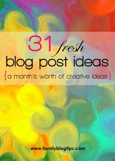 31 Fresh Blog Post Ideas - For Mommy and Family bloggers. Great ideas!! #WEEKENDPepRally #Blogging #writing