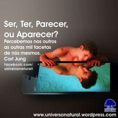"""""""Percebemos nos outros as outras mil facetas de nós mesmos."""" Carl Jung. #universonatural #mergulhointerior #limpezaenergetica"""