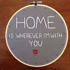 Hoop Embroidery With Quote Home is Wherever I'm by HOOOPthereitis