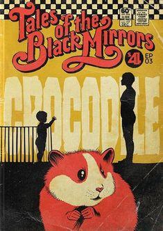 Tales of the Black Mirrors: Crocodile Film Black Mirror, Charlie Brooker, Serial Art, Vintage Disney Posters, San Junipero, Black Museum, Horror Comics, Mirror Art, Arte Pop