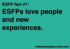 Hard to imagine anyone NOT loving people at all.  As for new experiences...I guess it depends what type of novelty is being offered to experience. Generally speaking, ESFPs would be curious enough to try and assume they'll survive afterwards to talk about it.