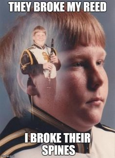Ahahaha! My friend destroyed my reed by accident and I jokingly told one of my fellow tenors and he told her that she murdered a innocent being and that she should be ashamed. We take things seriously here at band.