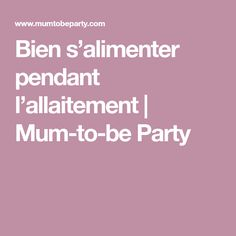 Bien s'alimenter pendant l'allaitement | Mum-to-be Party