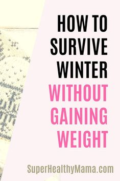 WINTER WEIGHT GAIN – HOW TO AVOID PILING ON THE POUNDS DURING WINTER | Losing weight tips & tricks | How to start losing weight tips | Losing weight tips 10 pounds | Losing weight tips daily routines | Losing weight tips diets | Losing weight tips motivation | Losing weight tips detox | Losing weight tips 30 day | Losing weight tips for beginners | Losing weight tips body types | Losing weight tips for moms | Losing weight tips for over 40 | Winter weight loss tips | Winter weight loss
