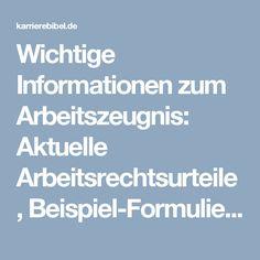 Wichtige Informationen zum Arbeitszeugnis: Aktuelle Arbeitsrechtsurteile, Beispiel-Formulierungen und Musterzeugnisse...  http://karrierebibel.de/arbeitszeugnis/