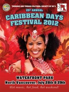 Each July, the Trinidad & Tobago Cultural Society of BC presents the Caribbean Days Festival. This event draws a crowd of exuberant fun-lovers to Nort