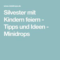 Silvester mit Kindern feiern - Tipps und Ideen - Minidrops