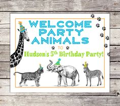 Party Animal Welcome Sign, Zoo, Party Decor Sign, Wild Animal Party, Giraffe, Tiger, Safari Birthday, Petting Zoo, Printable, Zebra, Boy by SarahFinnDesign on Etsy https://www.etsy.com/listing/469451437/party-animal-welcome-sign-zoo-party