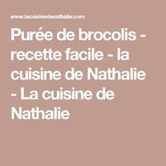 Purée de brocolis - recette facile - la cuisine de Nathalie - La cuisine de Nathalie