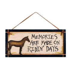 Memories Are Made on Riding Days Horse Sign