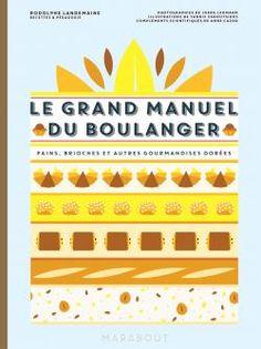 Le grand manuel du boulanger   Editions Marabout