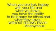 How You Will Know When You Are Truly Happy. Now I understand why some people can't be happy for other's blessings...envy.