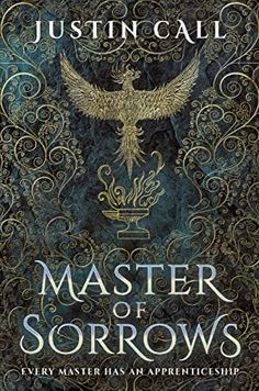 Buy Master of Sorrows: The Silent Gods Book 1 by Justin Call and Read this Book on Kobo's Free Apps. Discover Kobo's Vast Collection of Ebooks and Audiobooks Today - Over 4 Million Titles! High Fantasy, Fantasy Books, Fantasy Literature, Got Books, Books To Read, Book 1, This Book, Beautiful Book Covers, English