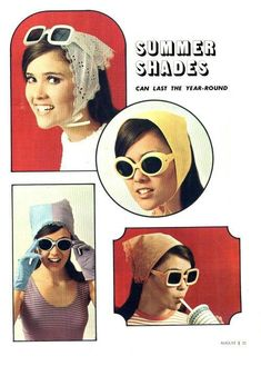 1960s sunglasses ad .... Remember how we always wore the triangle scarves? 1960s Sunglasses, Vintage Sunglasses, 1960s Fashion, Vintage Fashion, Teen Fashion, 1960s Costumes, Summer Shades, Triangle Scarf, Vintage Fur