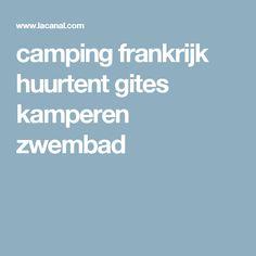 camping frankrijk huurtent gites kamperen zwembad