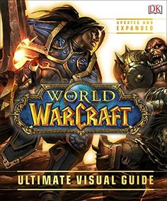 From 8.39:World Of Warcraft Ultimate Visual Guide - Updated And Expanded
