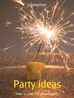 Party ideas (52 Brilliant Ideas) by Infinite Ideas, http://www.amazon.com/dp/B006L6B452/ref=cm_sw_r_pi_dp_RMcyub0ERQDRE