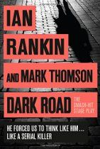 Dark Road By Ian Rankin, Mark Thomson - It's been 25 years since Alfred Chalmers was convicted of the gruesome murder of four young women in Edinburgh. Isobel McArthur, Scotland's first Chief Superintendent, was the woman responsible for putting him behind bars, but the case has haunted her ever since.  Now, with her retirement approaching, McArthur decides the time has come for answers. To uncover the truth, she revisits the case