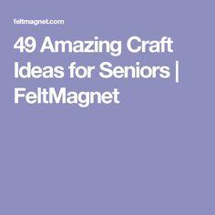 47 Best Crafts For Seniors Images On Pinterest Diy Christmas