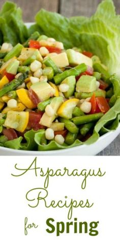 Asparagus Recipes for Spring  Absolutely LOVE Asparagus!!!