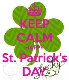 """KEEP CALM"" HAPPY St. Patrick's DAY!! I love St. Patty's Day. Always a big celebration here..."