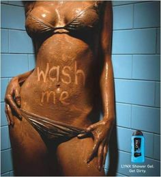 Dirty Girls Need Washed. Hot, very sexy girl covered in muddy water needs to be washed. Perky tits and hot bikini - We Like It Wet: Hot, Sexy, & Wet Pics Objectification Of Women, Jamel, Rss Feed, Creative Advertising, Advertising Campaign, Print Advertising, Print Ads, Lynx, Shower Gel