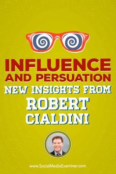 Do you want to persuade more people to become customers?  Wondering what the latest science on influence and persuasion has to say?  To discover new ways to prepare people for a sale, Mike Stelzner interviews Dr. Robert Cialdini (@robertcialdini), author