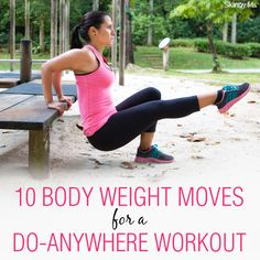 10 Body Weight Moves for a Do-Anywhere Workout #bodyweightworkout #workouts