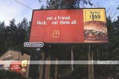 """""""Eat a friend, heck eat them all!"""" – McDonald's Billboard Kaneki, Tsukiyama, Funny Billboards, Funny Quotes, Funny Memes, College Humor, I Love To Laugh, Funny Signs, Funny Sign Fails"""