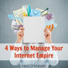 4 Ways to Manage Your Internet Empire