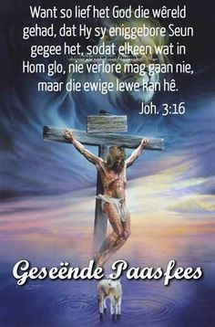 Christelike Boodskappies: Geseënde Paasfees Prayer Verses, Prayer Quotes, Bible Quotes, Easter Bible Verses, Easter Quotes, Words To Live By Quotes, Happy Birthday Video, Heaven Quotes, Afrikaanse Quotes