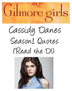"""""""Gilmore Girls - Cassidy Danes Season:1 Quotes (RTD!)"""" by c-a-marie2000 ❤ liked on Polyvore featuring art, gilmoregirls, caitlynsOCs and cassidydanes"""