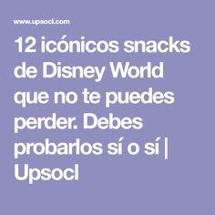 12 icónicos snacks de Disney World que no te puedes perder. Debes probarlos sí o sí   Upsocl