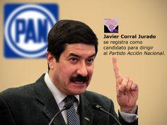 Senador Javier Corral se registró como candidato a la dirigencia nacional del PAN y crítica al control corporativo de los grupos y la corrupción en Acción Nacional (PAN).