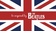 be inspired by THE BEATLES