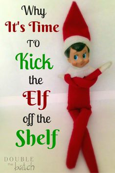 You know he creeps you out just a little bit, but I have an even better reason why it's time to kick the elf off the shelf. Christmas Time Is Here, Christmas Projects, Christmas Tree Ornaments, Christmas Holidays, Christmas Foods, Christmas Ideas, The Elf, Elf On The Shelf, Homeade Gifts