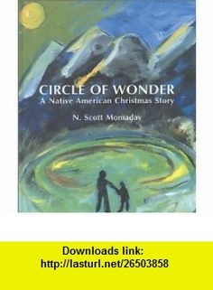 Circle of Wonder A Native American Christmas Story (9780826327970) N. Scott Momaday , ISBN-10: 0826327974  , ISBN-13: 978-0826327970 ,  , tutorials , pdf , ebook , torrent , downloads , rapidshare , filesonic , hotfile , megaupload , fileserve
