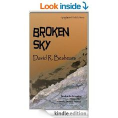 Amazon.com: Broken Sky eBook: David R. Beshears: Kindle Store  This book is proudly promoted by EliteBookService.com