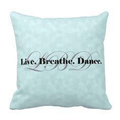 Live, Breathe, Dance Throw Pillow