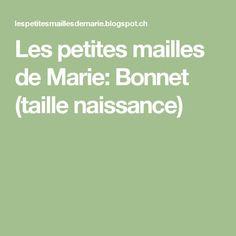 Les petites mailles de Marie: Bonnet (taille naissance)