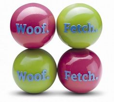 Woof. Ball and Fetch. Ball Dog Toys. Planet Dog makes great balls for dogs that are eco friendly.