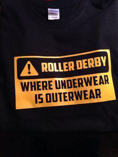 Roller Derby Where Underwear is Outerwear T Shirt