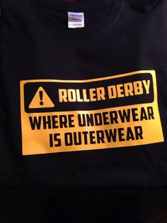 Roller Derby Where Underwear is Outerwear T Shirt